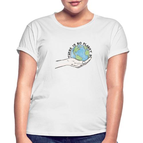 There is no planet B - Frauen Oversize T-Shirt