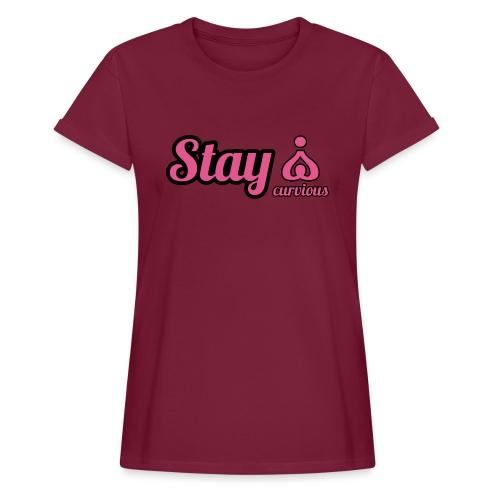 '' STAY CURVIOUS '' - Women's Oversize T-Shirt