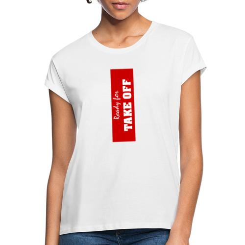 ready for take off - Vrouwen oversize T-shirt