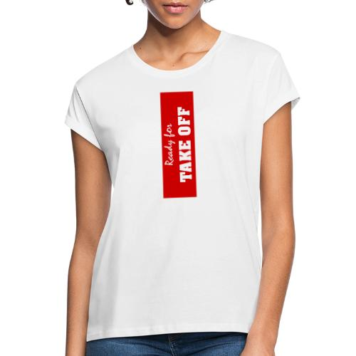 ready for take off - Women's Oversize T-Shirt