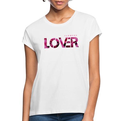 Flowers Lovers - Rose - Maglietta ampia da donna