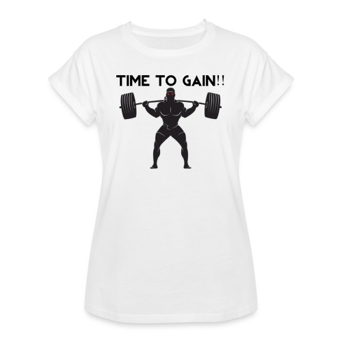 TIME TO GAIN! by @onlybodygains - Women's Oversize T-Shirt
