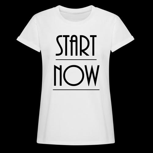 start now - Frauen Oversize T-Shirt