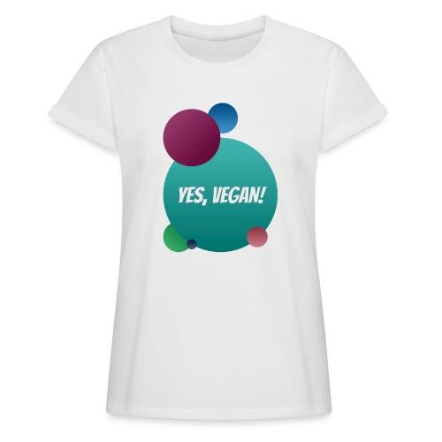 Yes, vegan! - Frauen Oversize T-Shirt