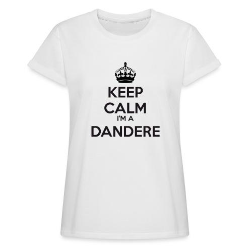 Dandere keep calm - Women's Oversize T-Shirt