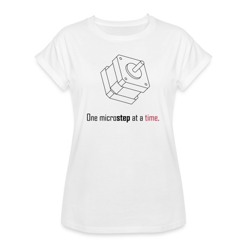 One microstep at a time. - Women's Oversize T-Shirt