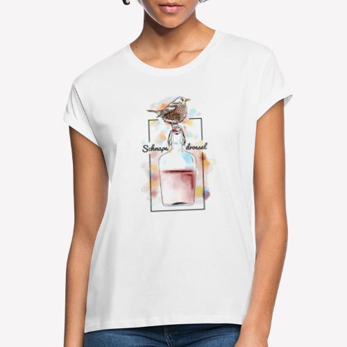 Schnapsdrossel - Frauen Oversize T-Shirt