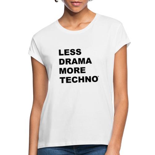 Less Drama More Techno - T-shirt oversize Femme