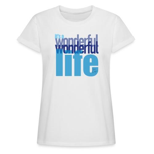 It's a wonderful life blues - Women's Oversize T-Shirt