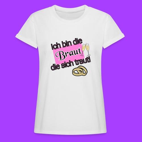 Braut - Frauen Oversize T-Shirt