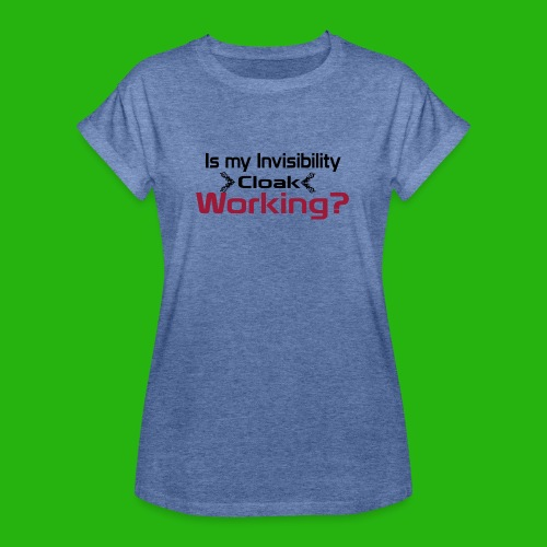 Is my invisibility cloak working shirt - Women's Oversize T-Shirt