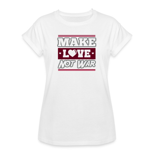 Make_love_not_war by Lattapon - Dame oversize T-shirt