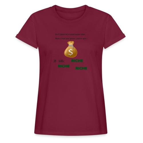 Je suis riche. - T-shirt oversize Femme