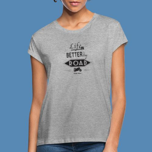 Moto - Life is better on the road - T-shirt oversize Femme