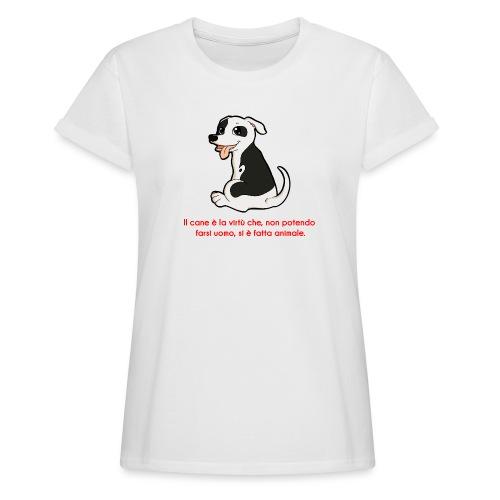 Aforisma cinofilo - Maglietta ampia da donna
