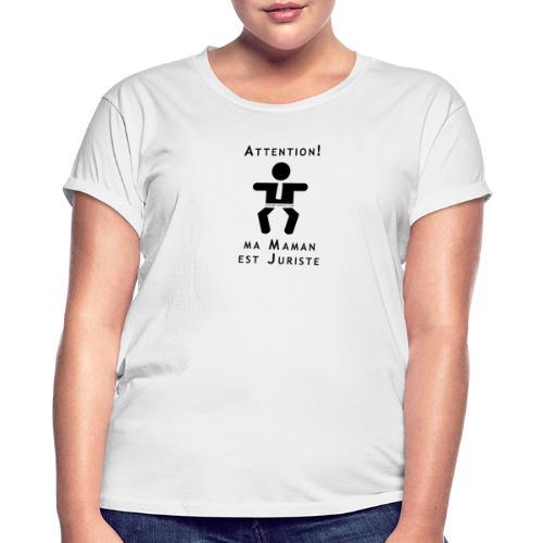 Attention Maman juriste ! - T-shirt oversize Femme