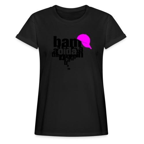 bam oida bam - Frauen Oversize T-Shirt