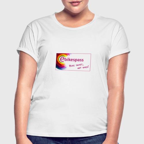 Ebikespass mit Spruch: Bike smart, not hard! - Frauen Oversize T-Shirt
