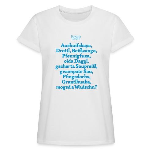 Bayrische Schimpfwörter Nr.1 - Frauen Oversize T-Shirt
