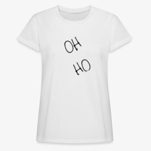 OH HO - Women's Oversize T-Shirt