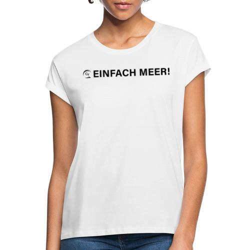 einfach Meer black - Frauen Oversize T-Shirt