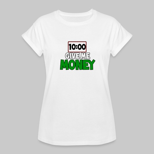 Give me money! - Women's Oversize T-Shirt