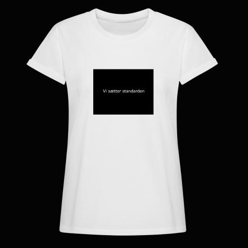 Vi Sætter Standarden - Dame oversize T-shirt