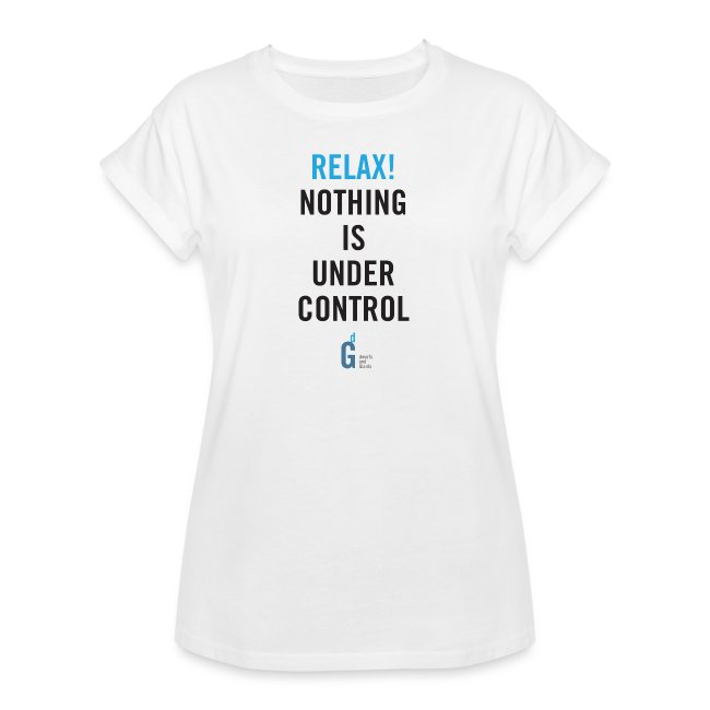RELAX Nothing is under control IV