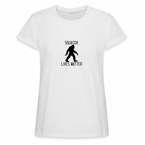 Squatch Lives Matter - Women's Oversize T-Shirt