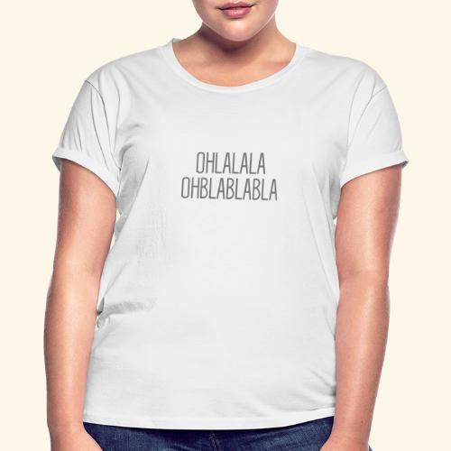 Ohblablabla - Women's Oversize T-Shirt