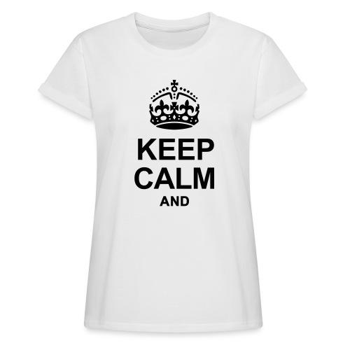 KEEP CALM - Women's Oversize T-Shirt