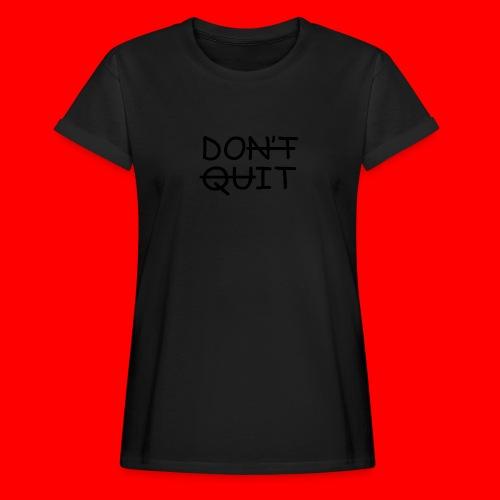 Don't Quit, Do It - Dame oversize T-shirt
