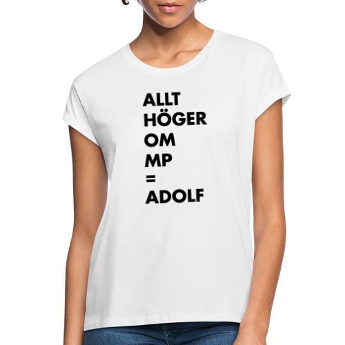 Allt höger om MP = Adolf - Oversize-T-shirt dam