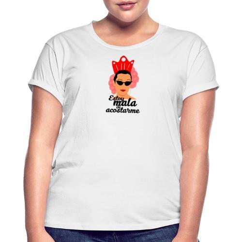 ESTOY MALA DE ACOSTARME - Camiseta holgada de mujer