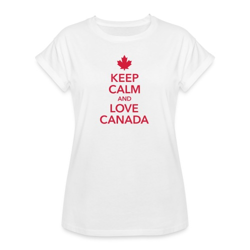 keep calm and love Canada Maple Leaf Kanada - Women's Oversize T-Shirt