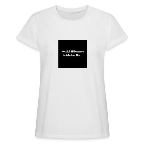 Willkommen im Falschen Film - Frauen Oversize T-Shirt