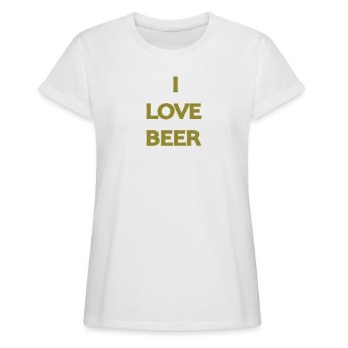 I LOVE BEER - Maglietta ampia da donna