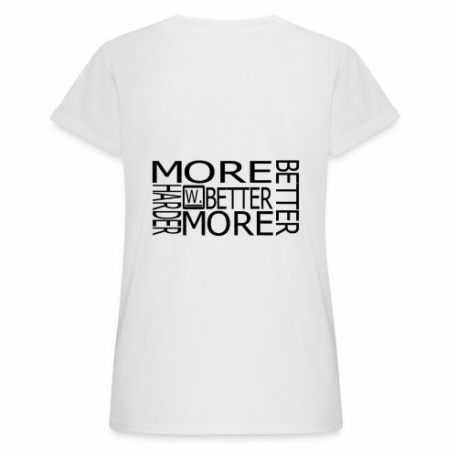 BETTER HARDER MORE - Vrouwen oversize T-shirt