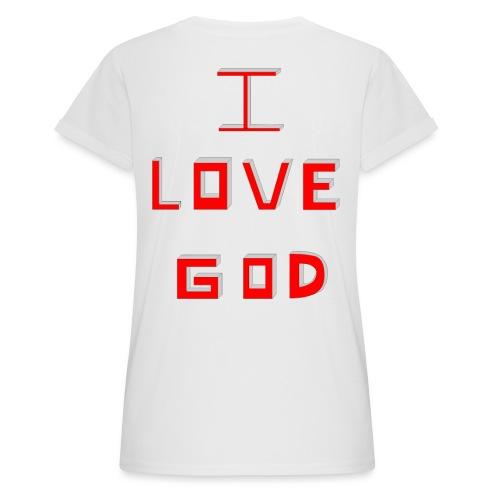 I LOVE GOD - Camiseta holgada de mujer