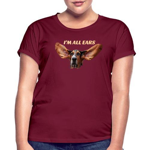 Mon basset est toutes les oreilles - T-shirt oversize Femme
