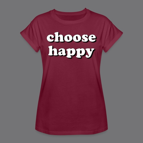 CHOOSE HAPPY Tee Shirts - Women's Oversize T-Shirt
