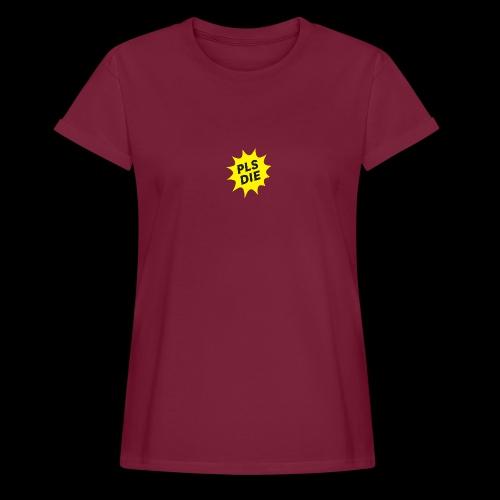 PLSDIE Hatewear - Frauen Oversize T-Shirt