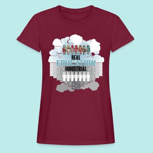 Real Education vs. Industrial Education - Camiseta holgada de mujer