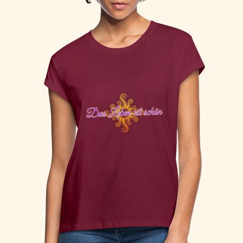 Das Leben ist schön 🌞 - Frauen Oversize T-Shirt
