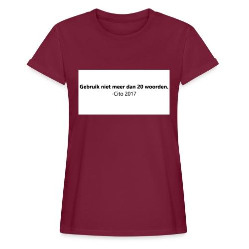 Gebruik niet meer dan 20 woorden - Vrouwen oversize T-shirt