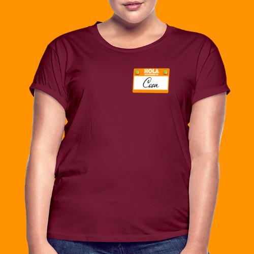 Hola, Mi nombre es Cosa - Camiseta holgada de mujer
