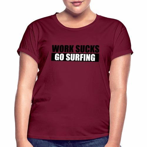 work_sucks_go_surf - Women's Oversize T-Shirt
