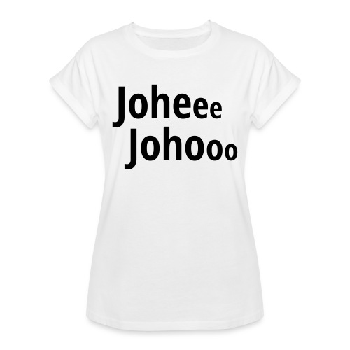 Premium T-Shirt Johee Johoo - Vrouwen oversize T-shirt