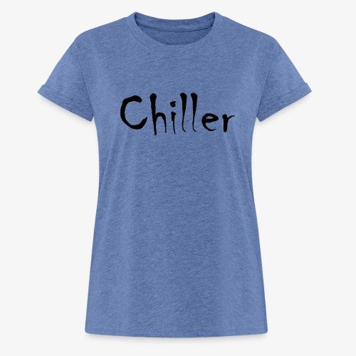 Chiller da real - Vrouwen oversize T-shirt