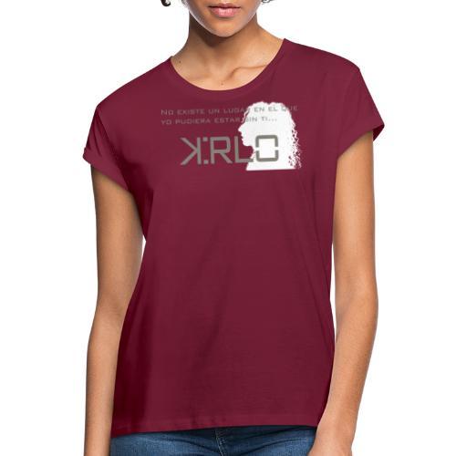 Camisetas Kirlo Sin Ti - Camiseta holgada de mujer